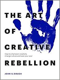 The Art of Creative Rebellion book